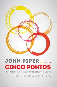 Cinco Pontos | John Piper