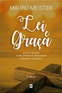 Lei e graça - 2ª edição - Mauro Meister