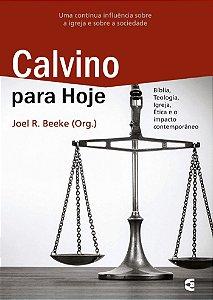 Calvino para Hoje - Joel Beeke