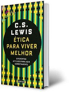Ética Para Viver Melhor - C. S. Lewis