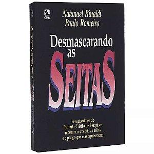 DESMASCARANDO AS SEITAS - Paulo Romeiro e Natanael Rinaldi