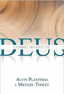 Conhecimento de Deus - ALVIN PLANTINGA , MICHAEL TOOLEY