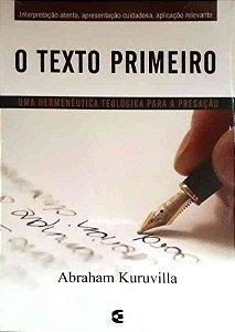 O Texto Primeiro | Abraham Kuruvilla