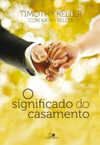 O Significado Do Casamento | Timothy Keller
