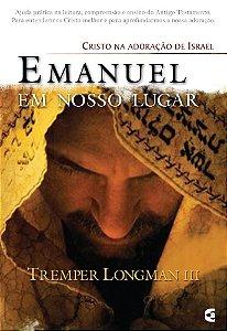 Emanuel Em Nosso Lugar | Tremper Longman III
