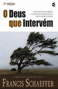 O Deus Que Intervem | Francis Schaeffer
