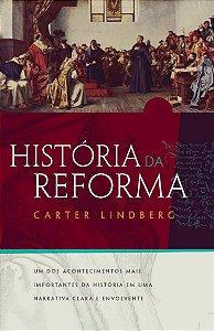 História Da Reforma | Carter Lindberg