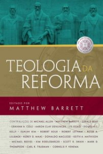 Teologia Da Reforma | Mattehew Barrett
