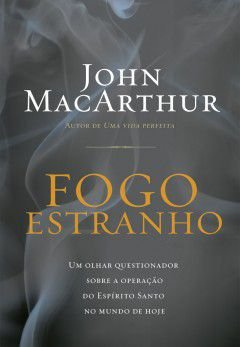 Fogo Estranho | John MacArthur