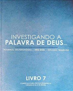 Investigando A Palavra De Deus | Números e Deuteronômio |  Livro 7| John C. Kwasn