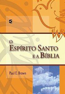 O Espírito Santo e a Bíblia | Paul E. Brown