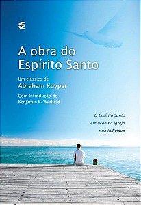 A Obra Do Espírito Santo | Abraham Kuyper