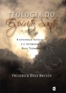 Teologia Do Espírito Santo | Frederick Dale Bruner