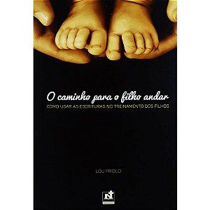 O Caminho Para O Filho Andar | Lou Priolo