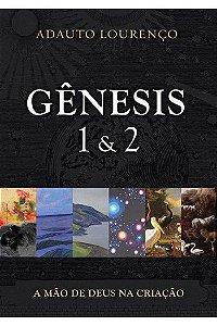 Gênesis 1 & 2 A Mão de Deus na Criação | ADAUTO LOURENÇO