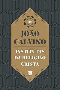 Institutas da Religião | JOÃO CALVINO