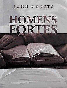 Homens Fortes | John Crotts
