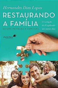Restaurando A Família: O exemplo de Jó aplicado aos nossos dias | Hernandes Dias Lopes