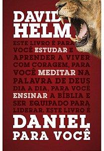 Daniel - Série estudando a Palavra | DAVID HELM