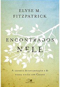 Encontrados nele | ELYSE FITZPATRICK (Previsão agosto)