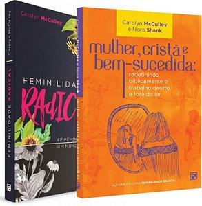 Kit: Carolyn McCulley -  Feminilidade Radical | Mulher, Cristã E Bem-Sucedida