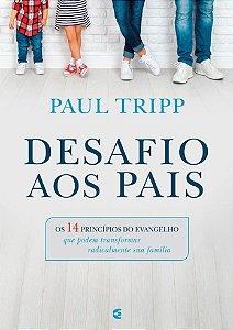 Desafio aos pais | Paul Tripp