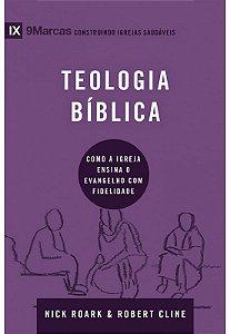 Teologia bíblica - Série 9Marcas - como a igreja ensina o evangelho com fidelidade |