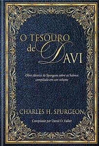 O Tesouro De Davi | C. H. Spurgeon (Obra clássica de Spurgeon sobre os salmos compilada em um volume)