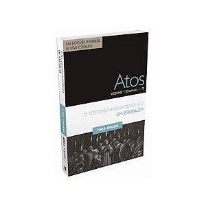 Atos Volume 1 (Capítulos 1 a 7) - O Testemunho Apostólico em Jerusalém | Rev. Paulo Anglada