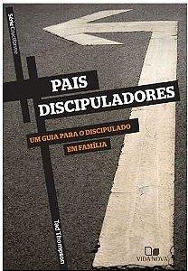 Série Cruciforme – Pais Discipuladores | Tad Thompson