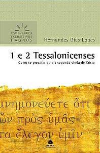 Comentário Expositivo – 1 e 2 Tessalonicenses | Hernandes Dias Lopes