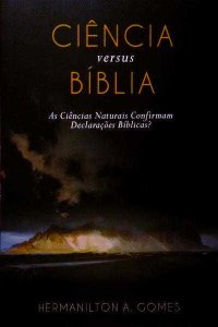 Ciência versus Bíblia | Hermanilton Azevedo Gomes