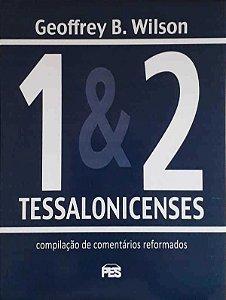 1 & 2 Tessalonicenses | Geoffrey B. Wilson