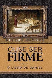Ouse ser Firme | Stuart Olyott
