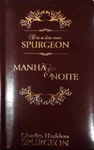 Dia a Dia com Spurgeon – Dia e Noite – Luxo | C. H. Spurgeon
