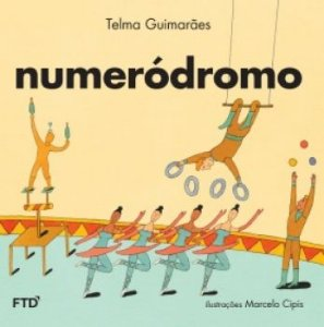 NUMERÓDROMO | Telma Guimaraes | Editora: FTD