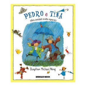 Pedro e Tina ( Uma Amizade Muito Especial )- King,Stephen Michael - Brinque Book