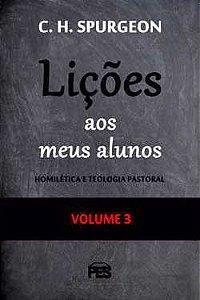 Lições Aos Meus Alunos – Volume 3 | C. H. Spurgeon