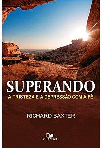Superando a tristeza e a depressão com a fé - RICHARD BAXTER