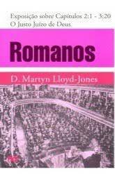 Exposição De Romanos: Capítulo 2:1-3:20 – O Justo Juízo De Deus | Martyn Lloyd-Jones