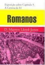 Exposição De Romanos: Capítulo 5 – A Certeza Da Fé | Martyn Lloyd-Jones