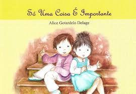 SÓ UMA COISA É IMPORTANTE - Alice Gotardelo Delage