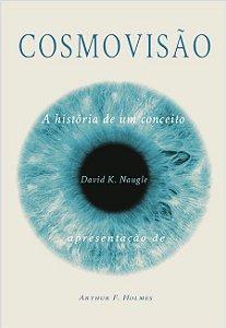COSMOVISÃO por David. K. Naugle