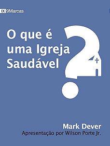 O Que E Uma Igreja Saudável? | Mark Dever