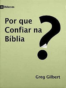 Por Que Confiar Na Bíblia? | Greg Gilbert