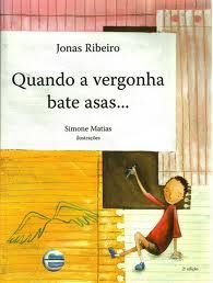 QUANDO A VERGONHA BATE ASAS Autor: RIBEIRO, JONAS