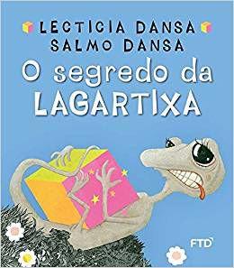 O Segredo da Lagartixa -  Lecticia Dansa (Autor), Salmo Dansa