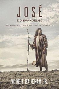 José e o Evangelho - por Voddie Baucham Jr.