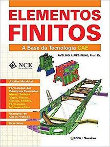 Elementos Finitos. A Base da Tecnologia CAE - Avelino Alves Filho