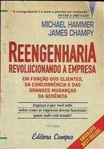 Reengenharia - Revolucionando A Empresa Em Funcao Dos Clientes - MICHAEL HAMMER
